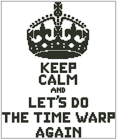Keep Calm and Let's Do the Time Warp Again