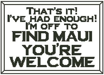 That's It! I'm Off to Find Maui
